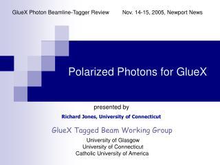Polarized Photons for GlueX