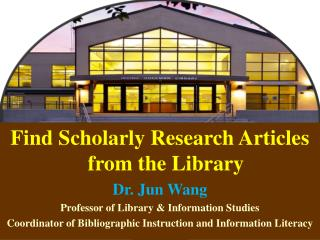 Find Scholarly Research Articles from the Library Dr. Jun Wang