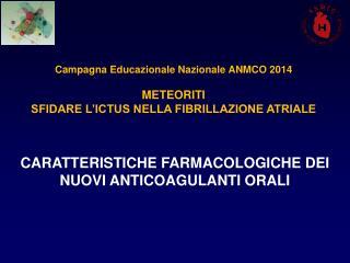 Campagna Educazionale Nazionale  ANMCO 2014 METEORITI SFIDARE L'ICTUS NELLA FIBRILLAZIONE ATRIALE