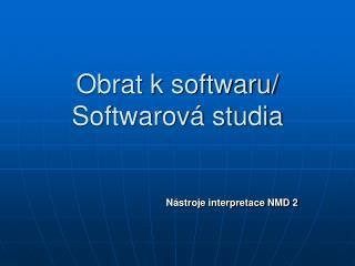 Obrat k softwaru/ Softwarová studia