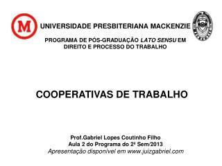 Prof. Gabriel Lopes Coutinho Filho Aula 2 do Programa do 2� Sem/2013