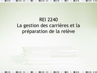 REI 2240 La gestion des carri�res et la pr�paration de la rel�ve