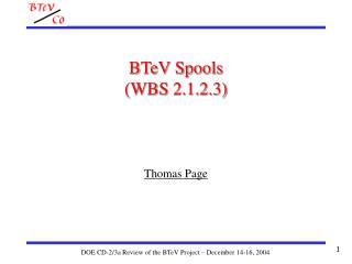 BTeV Spools  (WBS 2.1.2.3)
