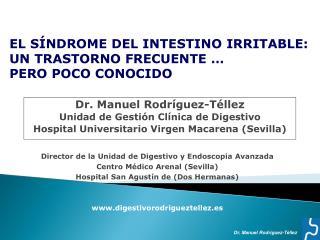 Dr. Manuel Rodríguez-Téllez Unidad de Gestión Clínica de Digestivo