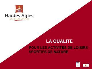 LA QUALITE POUR LES ACTIVITES DE LOISIRS SPORTIFS DE NATURE