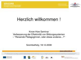 Herzlich willkommen ! Know-How  Seminar Verbesserung der Effektivität von Bildungssystemen