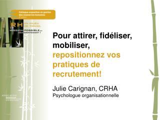 Pour attirer, fidéliser, mobiliser,  repositionnez vos pratiques de recrutement!