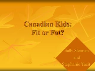 Canadian Kids: Fit or Fat?