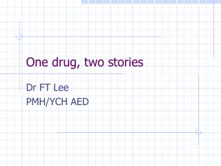 One drug, two stories