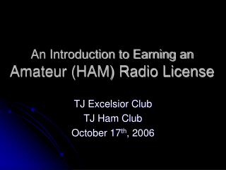 An Introduction to Earning an Amateur (HAM) Radio License