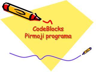 CodeBlocks Pirmoji programa