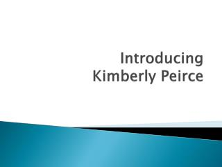Introducing  Kimberly Peirce