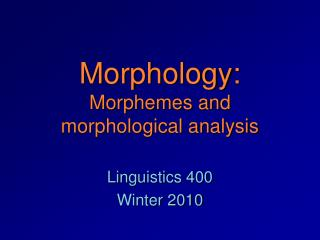 Morphology: Morphemes and morphological analysis