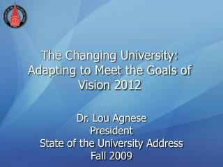 The Changing University: Adapting to Meet the Goals of Vision 2012