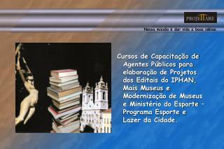 EDITAL DE CONCURSO  Nº 02/2007 – MAIS MUSEUS