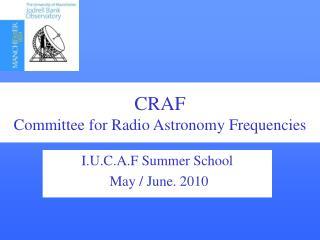 I.U.C.A.F Summer School  May / June. 2010