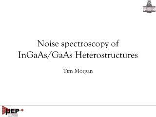 Noise spectroscopy of  InGaAs / GaAs Heterostructures