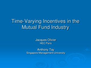 Time-Varying Incentives in the Mutual Fund Industry