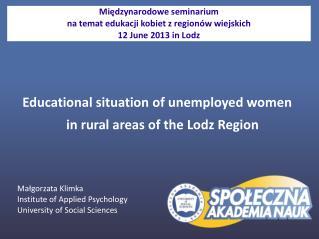 Małgorzata Klimka Institute of Applied Psychology University of Social Sciences