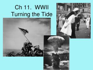 Ch 11.  WWII Turning the Tide