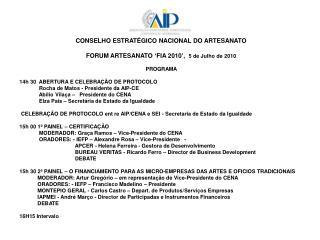 CONSELHO ESTRATÉGICO NACIONAL DO ARTESANATO FORUM ARTESANATO 'FIA 2010',   5 de Julho de 2010