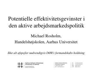 Potentielle effektivitetsgevinster i den aktive arbejdsmarkedspolitik