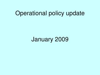 Operational policy update