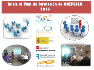Inicia el Plan  de formación de ADEPESCA 2014