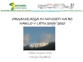 Organizacija in novosti na BC Naklo v letu 2009/ 2010