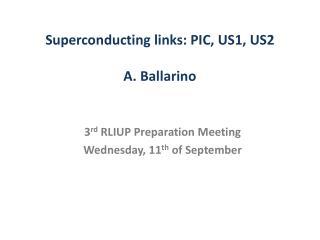 Superconducting links: PIC, US1, US2 A. Ballarino
