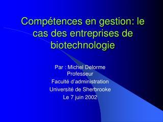 Compétences en gestion: le cas des entreprises de biotechnologie