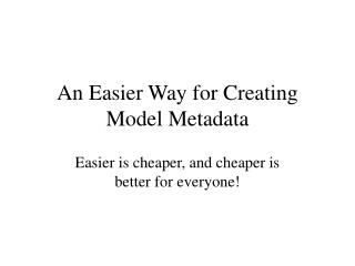 An Easier Way for Creating Model Metadata