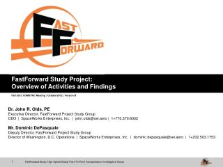 Dr. John R. Olds, PE Executive Director, FastForward Project Study Group