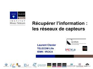 Récupérer l'information : les réseaux de capteurs