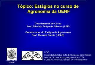 Tópico: Estágios no curso de  Agronomia da UENF Coordenador do Curso