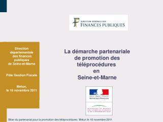 Direction  départementale  des finances publiques de Seine-et-Marne Pôle Gestion Fiscale Melun,