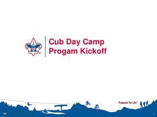Cub Day Camp  Progam Kickoff