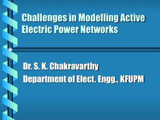 Challenges in Modelling Active Electric Power Networks