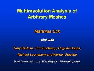 Multiresolution Analysis of  Arbitrary Meshes
