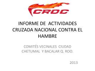 INFORME DE  ACTIVIDADES CRUZADA NACIONAL CONTRA EL HAMBRE