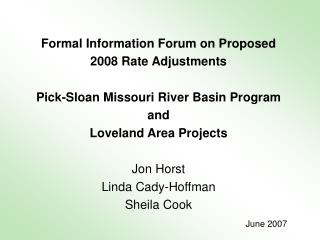 Formal Information Forum on Proposed  2008 Rate Adjustments