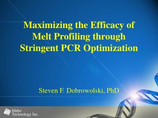 Maximizing the Efficacy of Melt Profiling through Stringent PCR Optimization