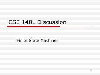 CSE 140L Discussion