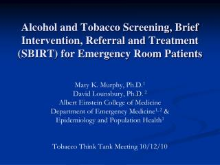 Alcohol and Tobacco Screening, Brief Intervention, Referral and Treatment SBIRT for Emergency Room Patients