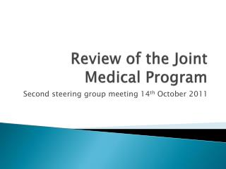 Review of the Joint Medical Program