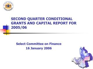 SECOND QUARTER CONDITIONAL GRANTS AND CAPITAL REPORT FOR 2005/06