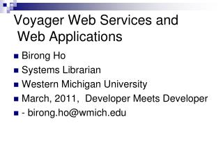 Voyager Web Services and   Web Applications