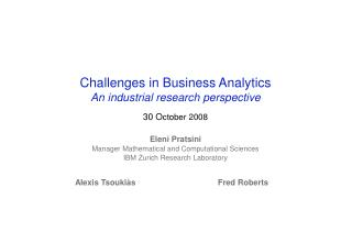Challenges in Business Analytics An industrial research perspective 30 O ctober 2008