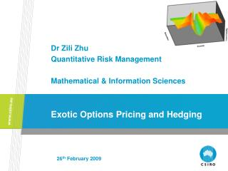Exotic Options Pricing and Hedging