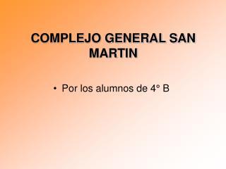 COMPLEJO GENERAL SAN MARTIN